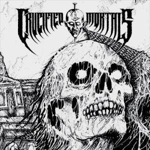Crucified Mortals: Crucified Mortals / Exorcism - Cover
