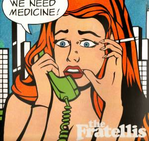 Cover - Fratellis, The: We Need Medicine!