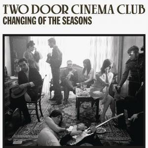 Cover - Two Door Cinema Club: Changing Of The Seasons