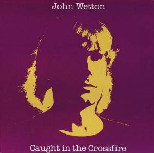 John Wetton: Caught In The Crossfire (LP) - Bild 1