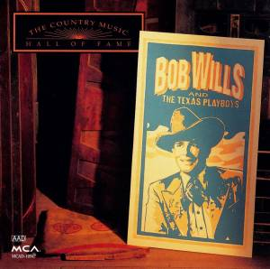 Cover - Bob Wills And His Texas Playboys: Country Music Hall Of Fame, The