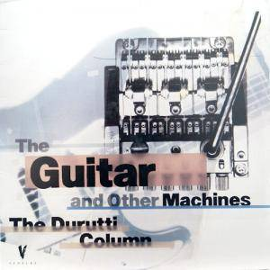 Cover - Durutti Column, The: Guitar And Other Machines, The