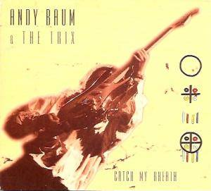 Cover - Andy Baum & The Trix: Catch My Breath