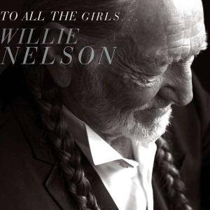 Willie Nelson: To All The Girls... - Cover