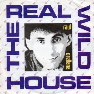 Cover - Raul Orellana: Real Wild House, The
