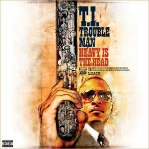 Cover - T.I.: Trouble Man: Heavy Is The Head