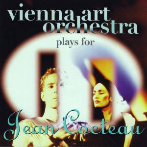 Cover - Vienna Art Orchestra: Vienna Art Orchestra Plays For Jean Cocteau