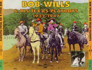 Cover - Bob Wills And His Texas Playboys: Bob Wills & His Texas Playboys 1932-1947