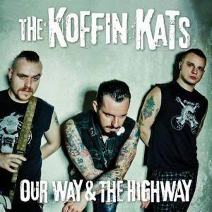 Cover - Koffin Kats: Our Way & The Highway