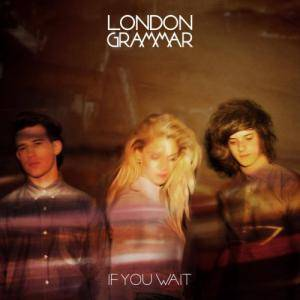 Cover - London Grammar: If You Wait