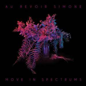 Cover - Au Revoir Simone: Move In Spectrums