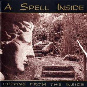 Cover - A Spell Inside: Visions From The Inside