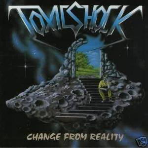 Toxic Shock: Change From Reality - Cover