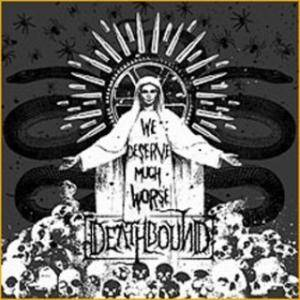 Deathbound: We Deserve Much Worse - Cover