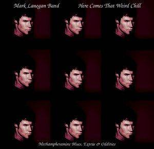 Mark Lanegan Band: Here Comes That Weird Chill - Cover