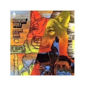 Cover - Howlin' Wolf: Message To The Young