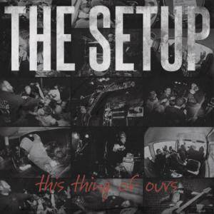 The Setup: This Thing Of Ours - Cover