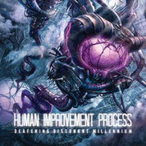 Human Improvement Process: Deafening Dissonant Millennium - Cover