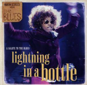 Martin Scorsese Presents The Blues - Lightning In A Bottle - A Salute To The Blues - Cover