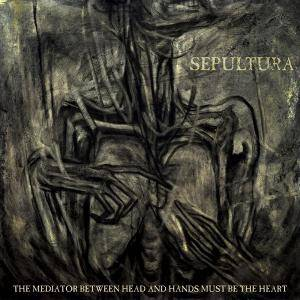 Sepultura: The Mediator Between Head And Hands Must Be The Heart (CD + DVD) - Bild 1