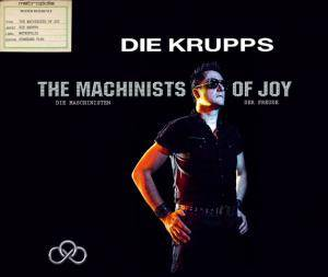 Die Krupps: Machinists Of Joy - Die Maschinisten Der Freude, The - Cover