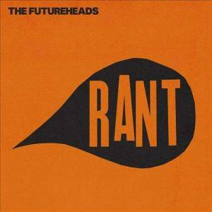Cover - Futureheads, The: Rant