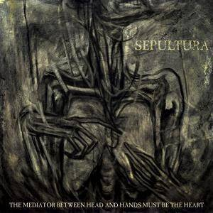 Sepultura: The Mediator Between Head And Hands Must Be The Heart (CD + DVD) - Bild 10