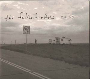Cover - Felice Brothers, The: Mix Tape
