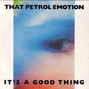 Cover - That Petrol Emotion: It's A Good Thing
