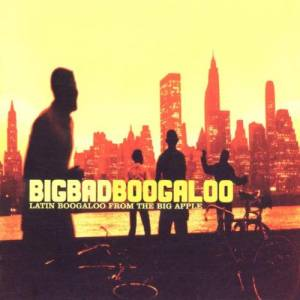 Cover - Johnny Colon: Bigbadboogaloo - Latin Boogaloo From The Big Apple