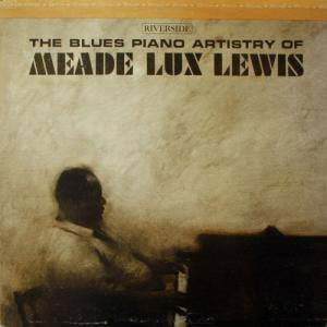 Cover - Meade Lux Lewis: Blues Piano Artistry Of, The