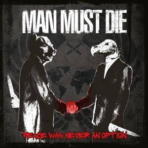 Man Must Die: Peace Was Never An Option - Cover