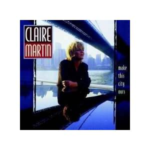 Cover - Claire Martin: Make This City Ours