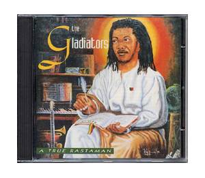 Cover - Gladiators, The: True Rastaman, A