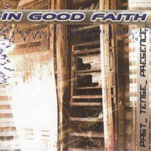 Cover - In Good Faith: Past_Tense_Presence