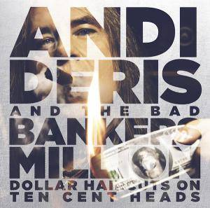 Andi Deris And The Bad Bankers: Million Dollar Haircuts On Ten Cent Heads - Cover