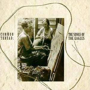 Common Thread: The Songs Of The Eagles - Cover