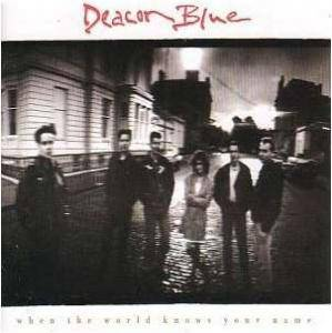 Cover - Deacon Blue: When The World Knows Your Name