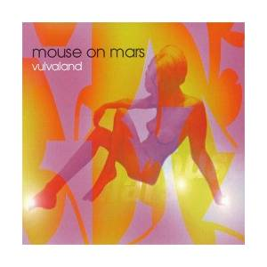 Cover - Mouse On Mars: Vulvaland
