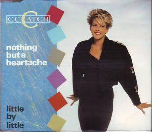 C.C. Catch: Nothing But A Heartache - Cover