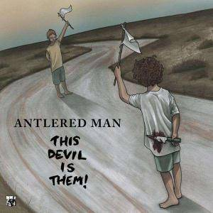 Cover - Antlered Man: This Devil Is Them!