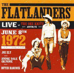 Cover - Flatlanders, The: Live At The One Knite Austin Tx June 8th 1972