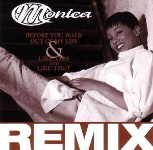 Cover - Monica: Before You Walk Out Of My Life / Like This & Like That