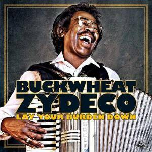 Cover - Buckwheat Zydeco: Lay Your Burden Down