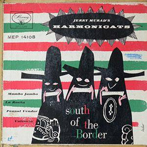Cover - Jerry Murad's Harmonicats: South Of The Border