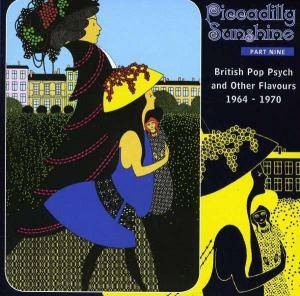 Piccadilly Sunshine - Part 09: British Pop Psych And Other Flavours 1964-1970 - Cover