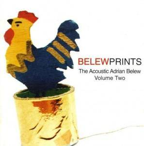 Cover - Adrian Belew: Belewprints: The Acoustic Adrian Belew - Volume Two
