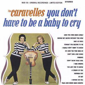 Cover - Caravelles, The: You Don't Have To Be A Baby To Cry