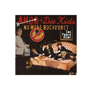 Cover - Amor & Die Kids: No More Bockwurst (Ten Years After)