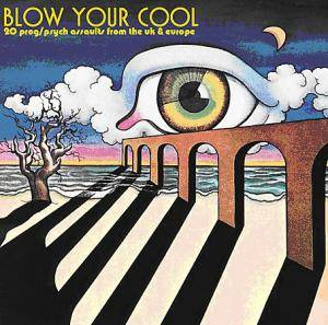 Cover - Jess & James: Blow Your Cool - 20 Prog/Psych Assaults From The UK & Europe